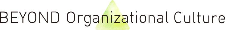 BEYOND Organizational Culture